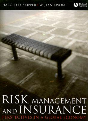 Risk Management and Insurance By Skipper, Harold D./ Kwon, W. Jean
