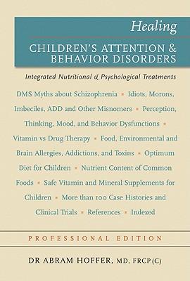 Healing Children's Attention & Behavior Disorders By Hoffer, Abram